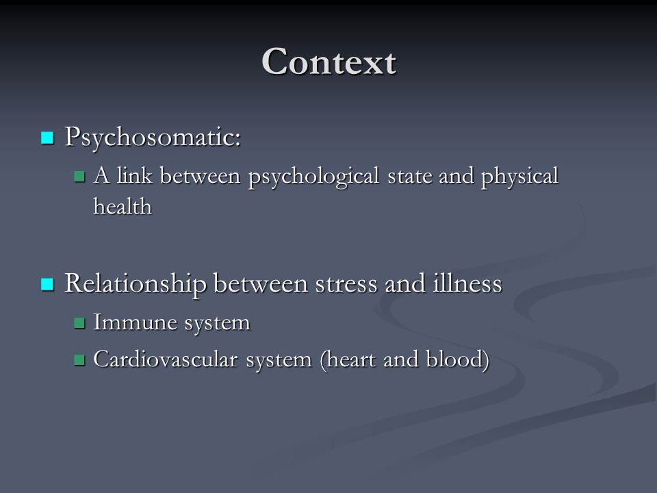 Context Psychosomatic: Relationship between stress and illness