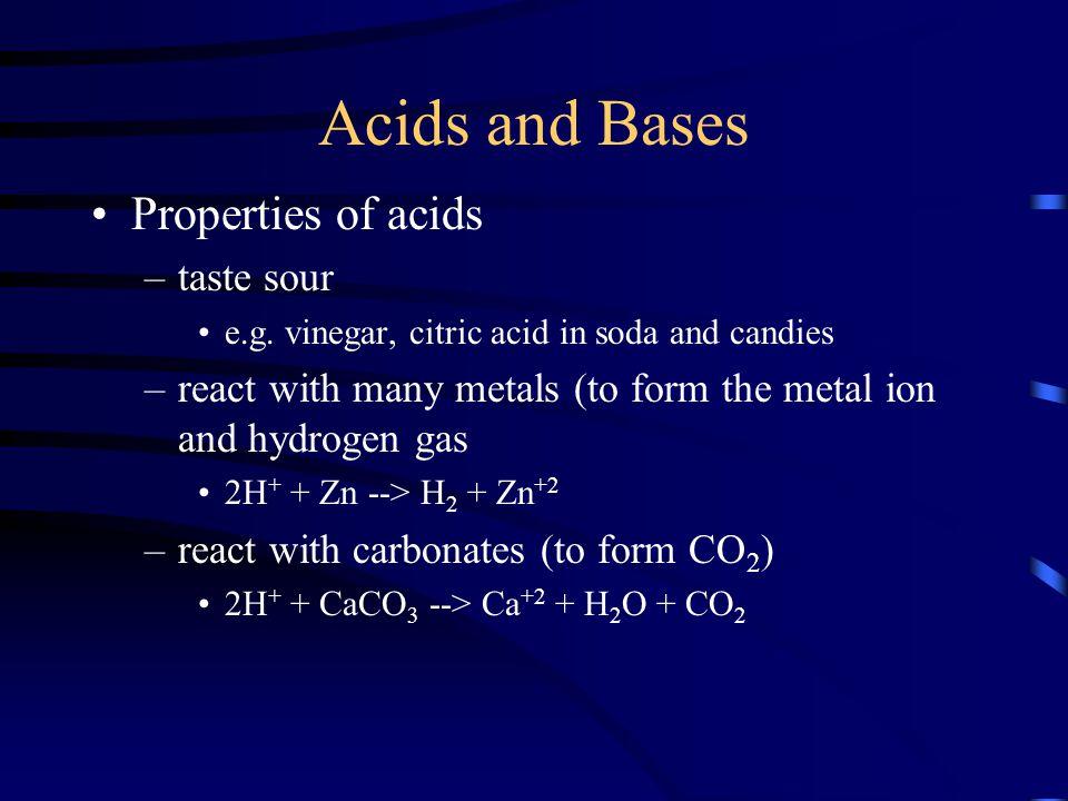 Acids and Bases Properties of acids taste sour