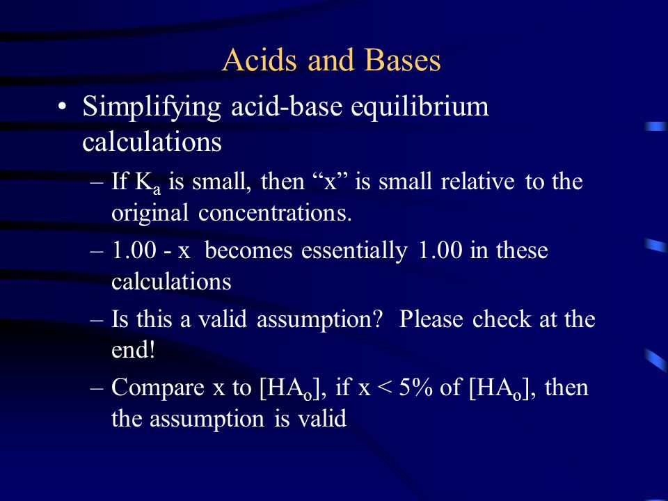 Acids and Bases Simplifying acid-base equilibrium calculations