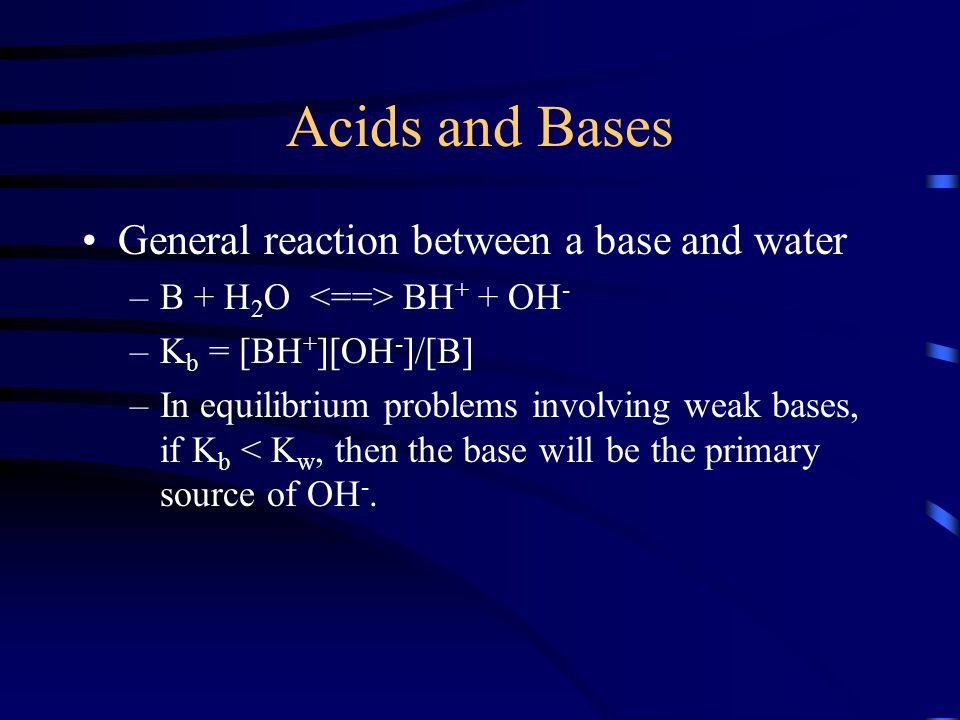 Acids and Bases General reaction between a base and water