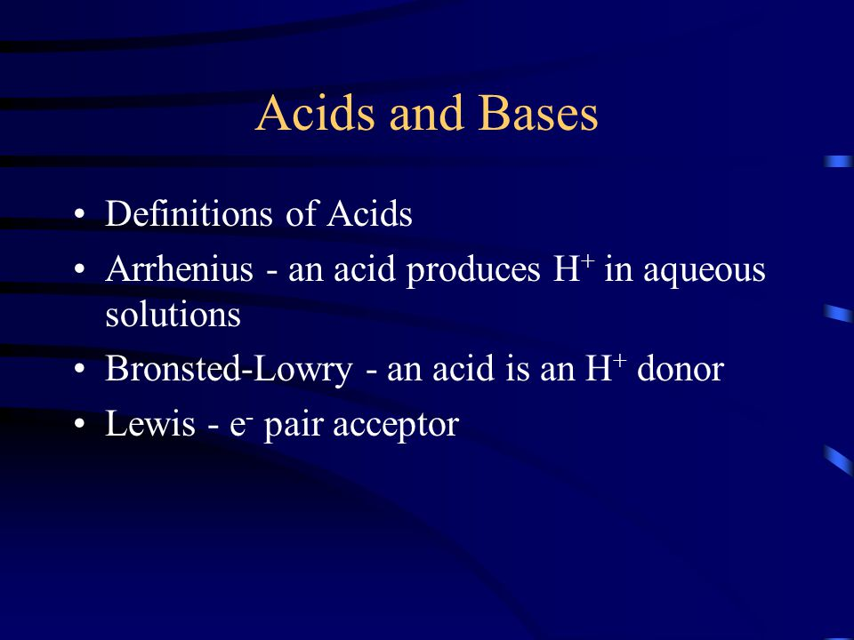 Acids and Bases Definitions of Acids