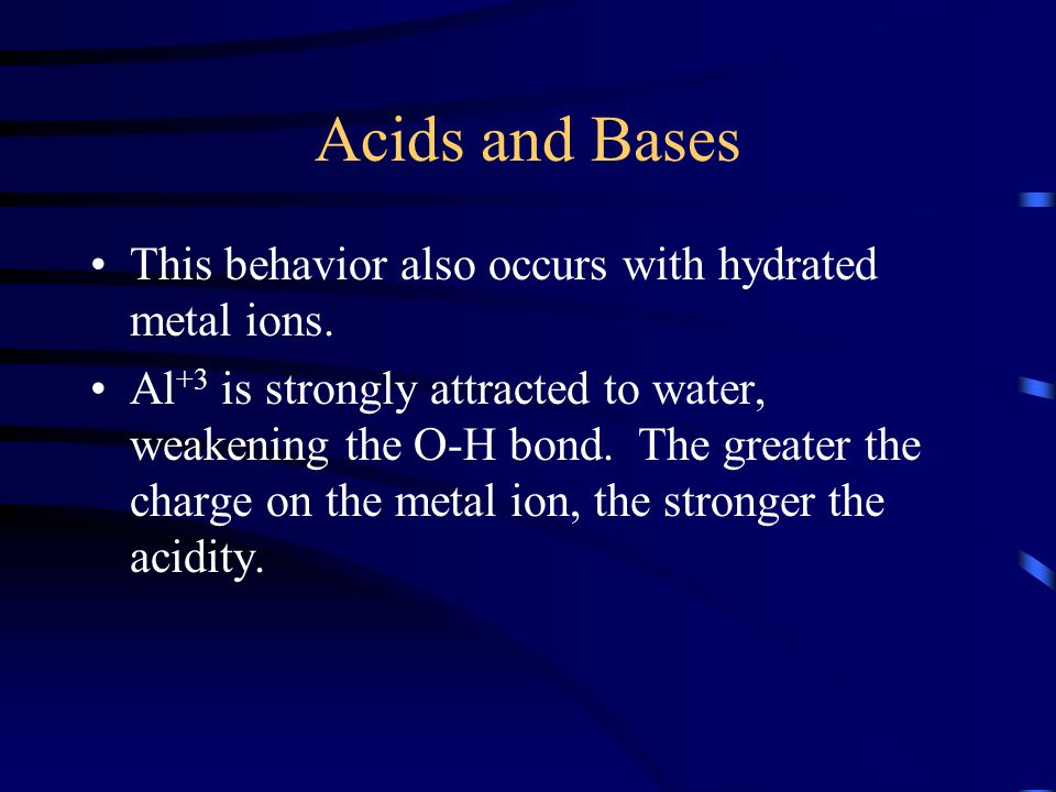 Acids and Bases This behavior also occurs with hydrated metal ions.