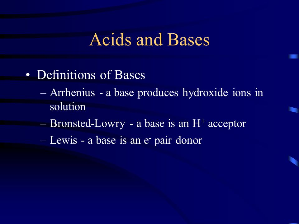 Acids and Bases Definitions of Bases
