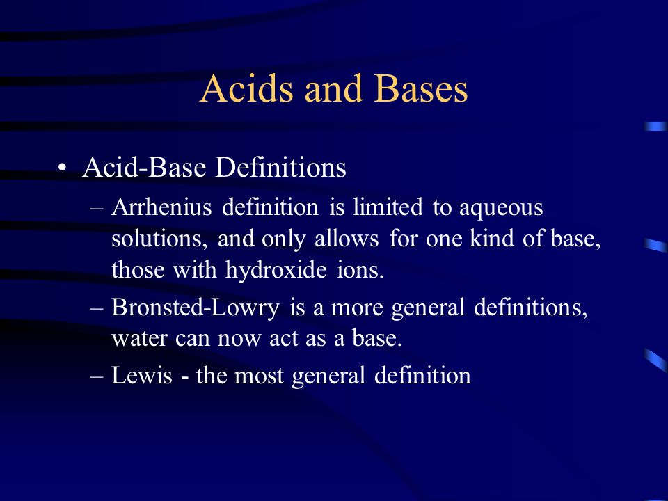 Acids and Bases Acid-Base Definitions