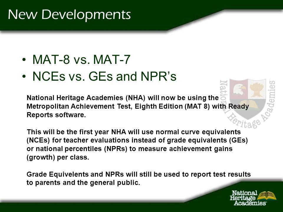 New Developments MAT-8 vs. MAT-7 NCEs vs. GEs and NPR's