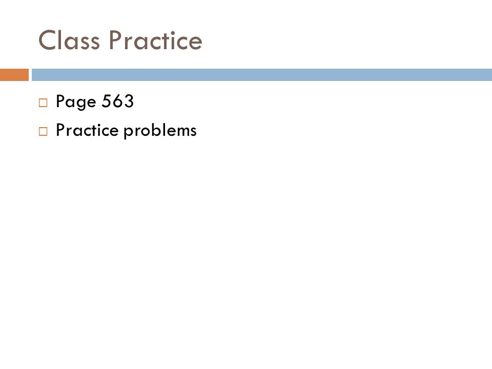 Class Practice Page 563 Practice problems