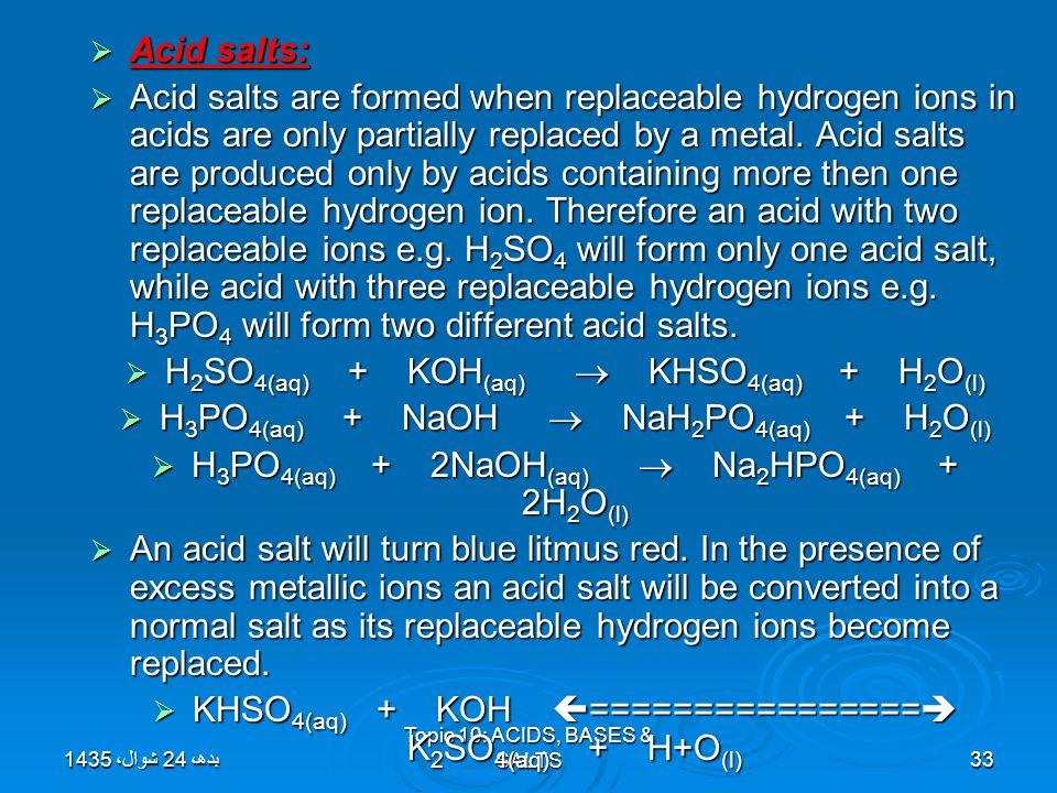 H2SO4(aq) + KOH(aq)  KHSO4(aq) + H2O(l)