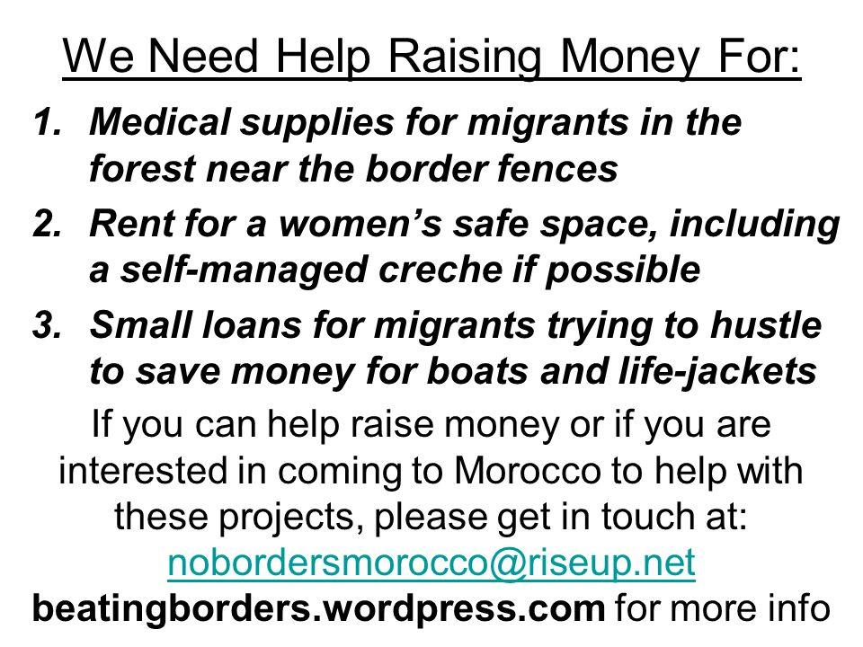 We Need Help Raising Money For: