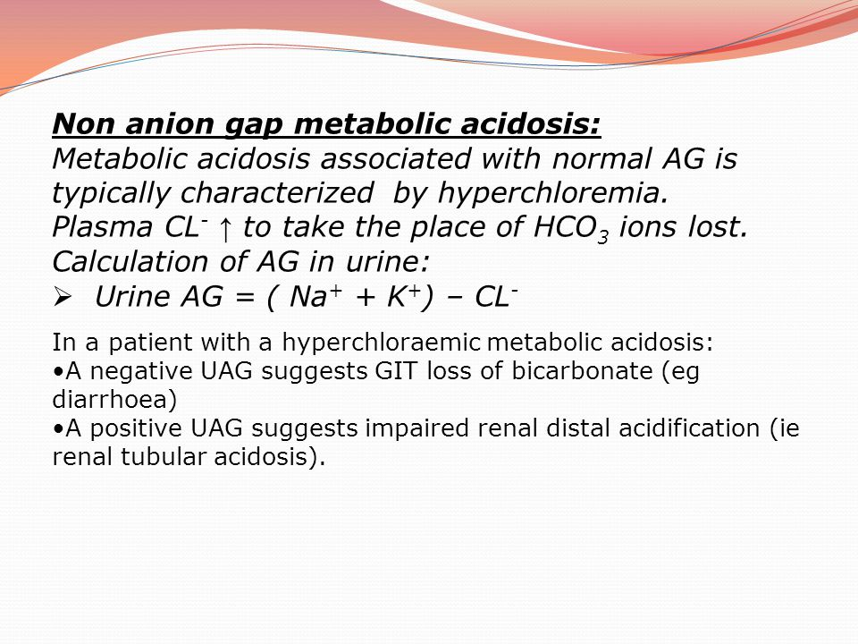 Non anion gap metabolic acidosis: