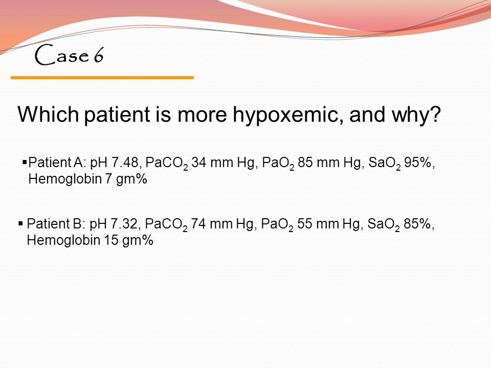 Which patient is more hypoxemic, and why