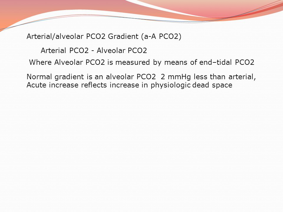 Arterial/alveolar PCO2 Gradient (a-A PCO2)