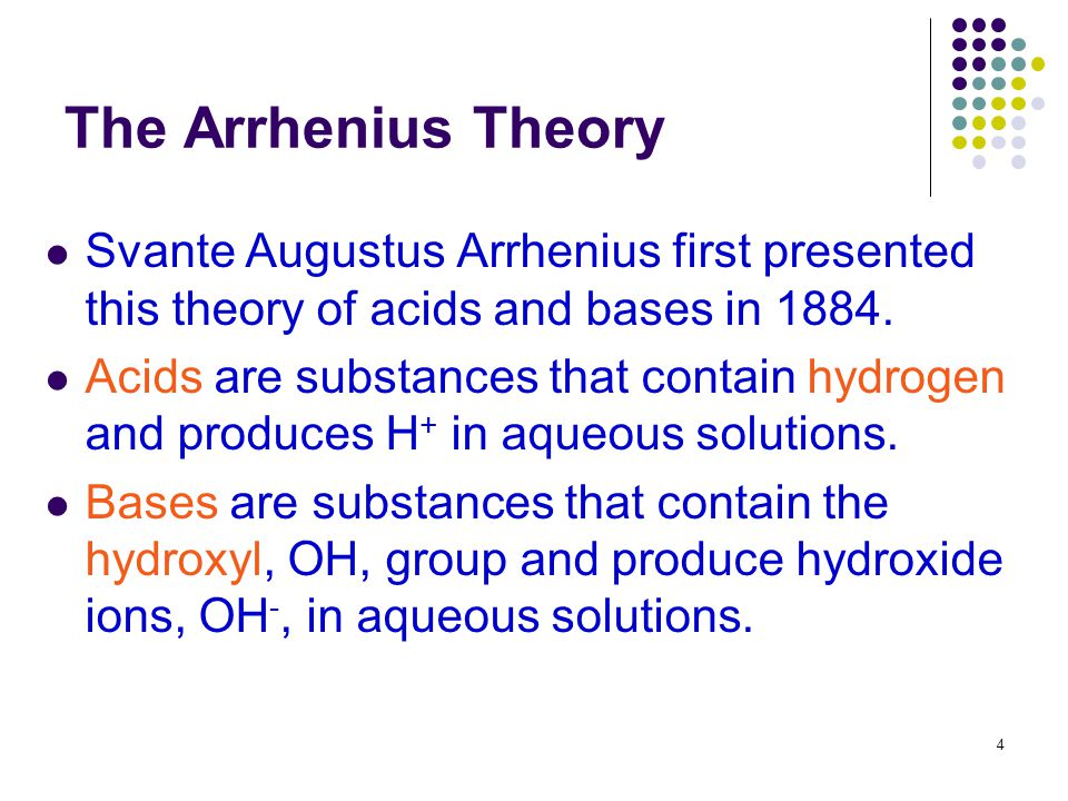 The Arrhenius Theory Svante Augustus Arrhenius first presented this theory of acids and bases in