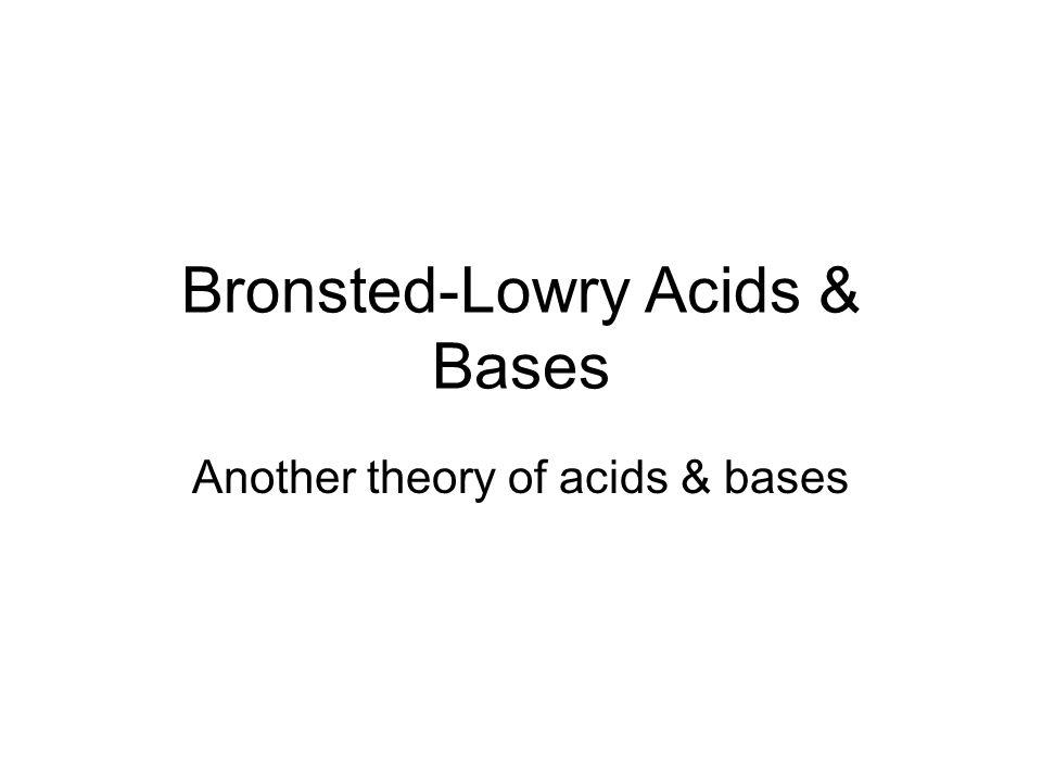 Bronsted-Lowry Acids & Bases