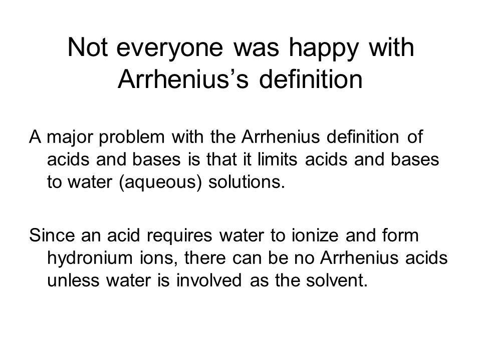 Not everyone was happy with Arrhenius's definition