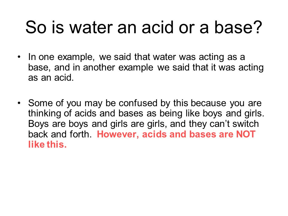 So is water an acid or a base