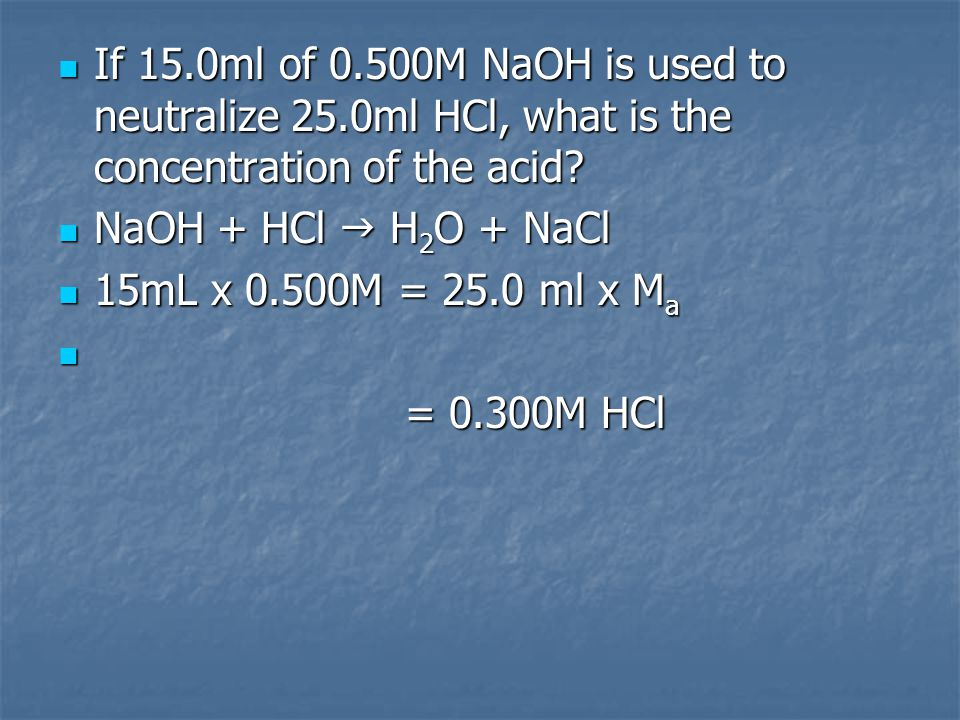 If 15. 0ml of 0. 500M NaOH is used to neutralize 25