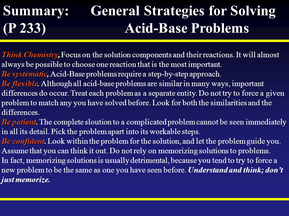 Summary: General Strategies for Solving (P 233) Acid-Base Problems