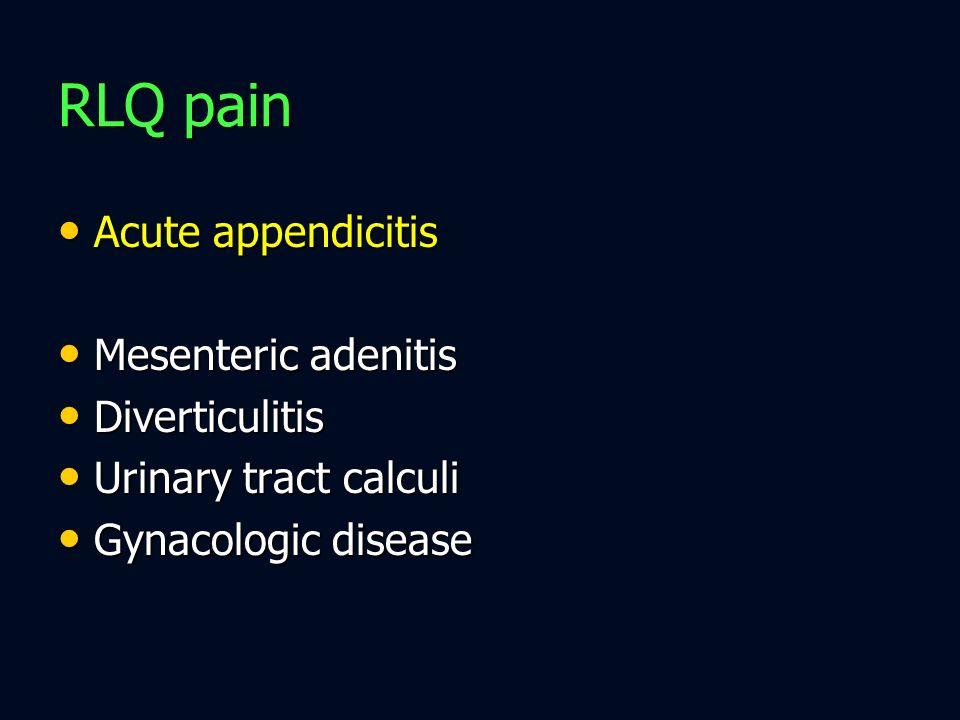 RLQ pain Acute appendicitis Mesenteric adenitis Diverticulitis
