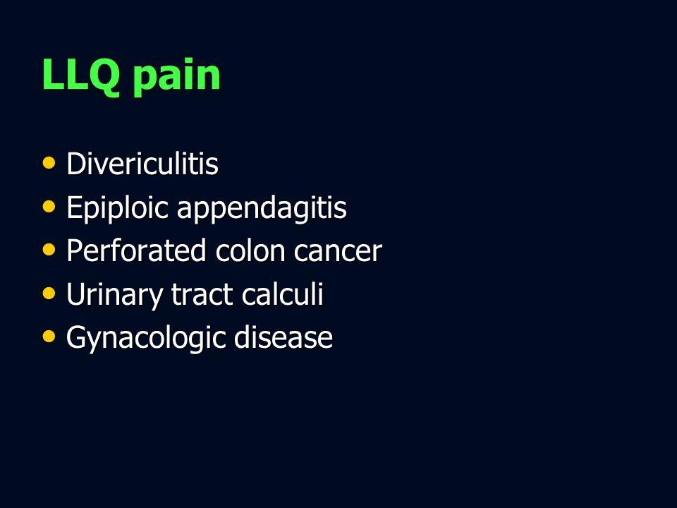 LLQ pain Divericulitis Epiploic appendagitis Perforated colon cancer