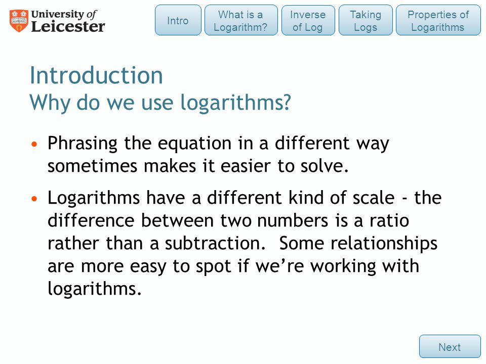 Introduction Why do we use logarithms