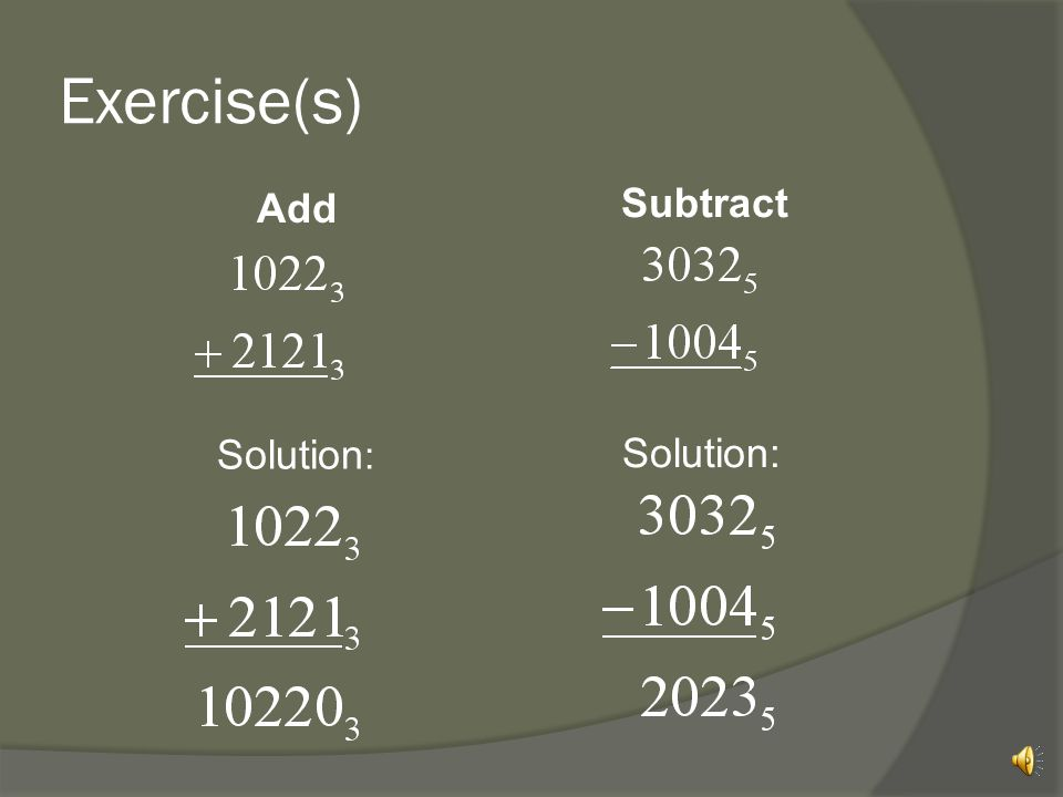 Exercise(s) Add Subtract Solution: Solution: