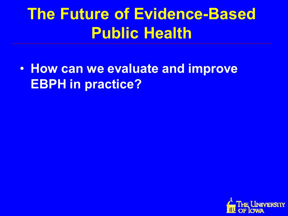 The Future of Evidence-Based Public Health