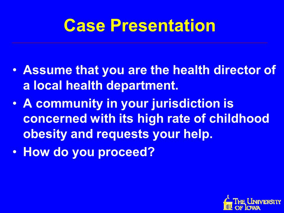 Case Presentation Assume that you are the health director of a local health department.