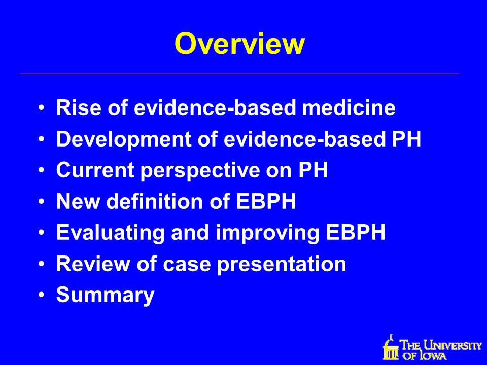 Overview Rise of evidence-based medicine