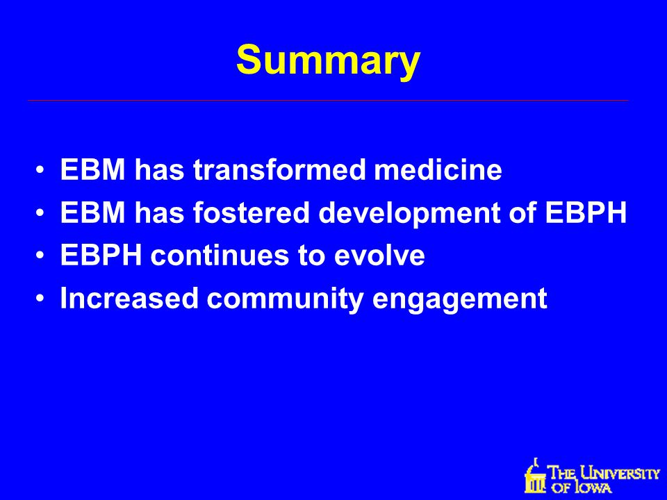 Summary EBM has transformed medicine