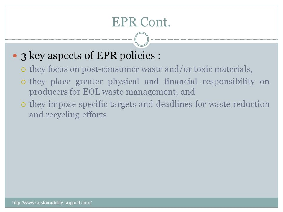 EPR Cont. 3 key aspects of EPR policies :