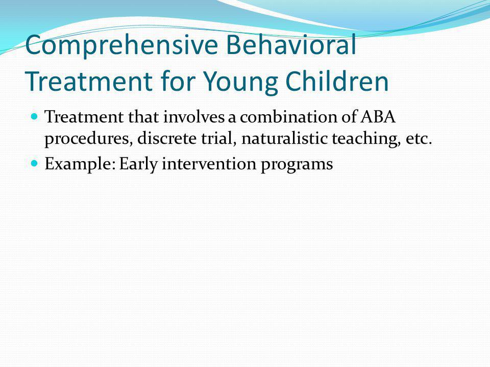Comprehensive Behavioral Treatment for Young Children