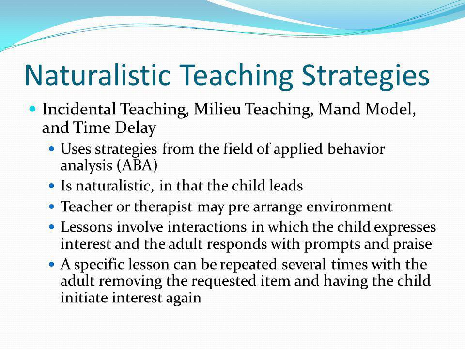 Naturalistic Teaching Strategies