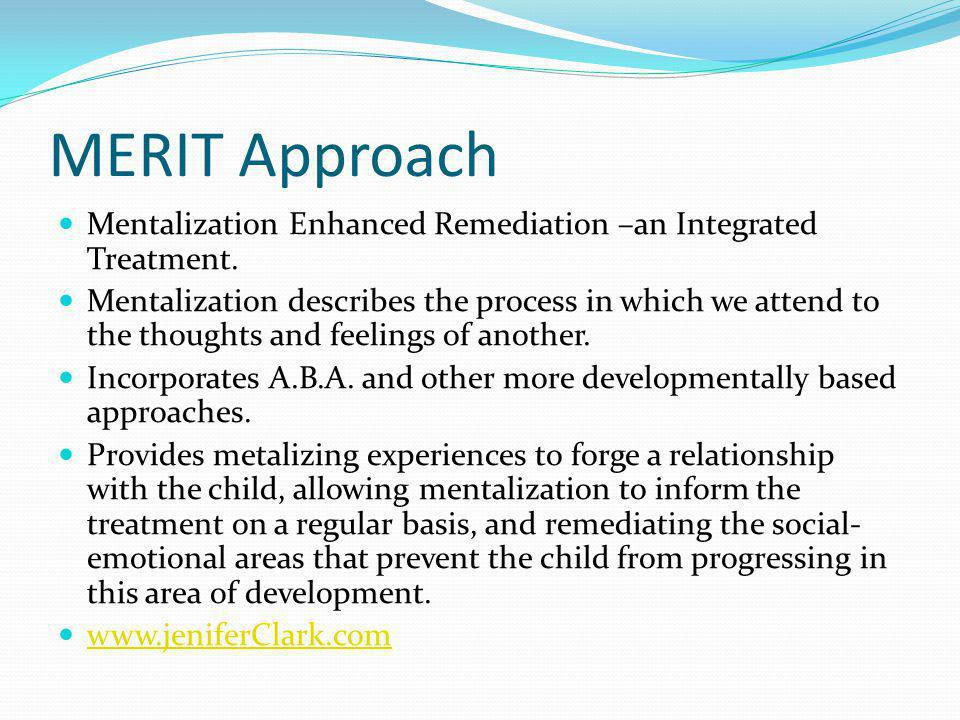 MERIT Approach Mentalization Enhanced Remediation –an Integrated Treatment.