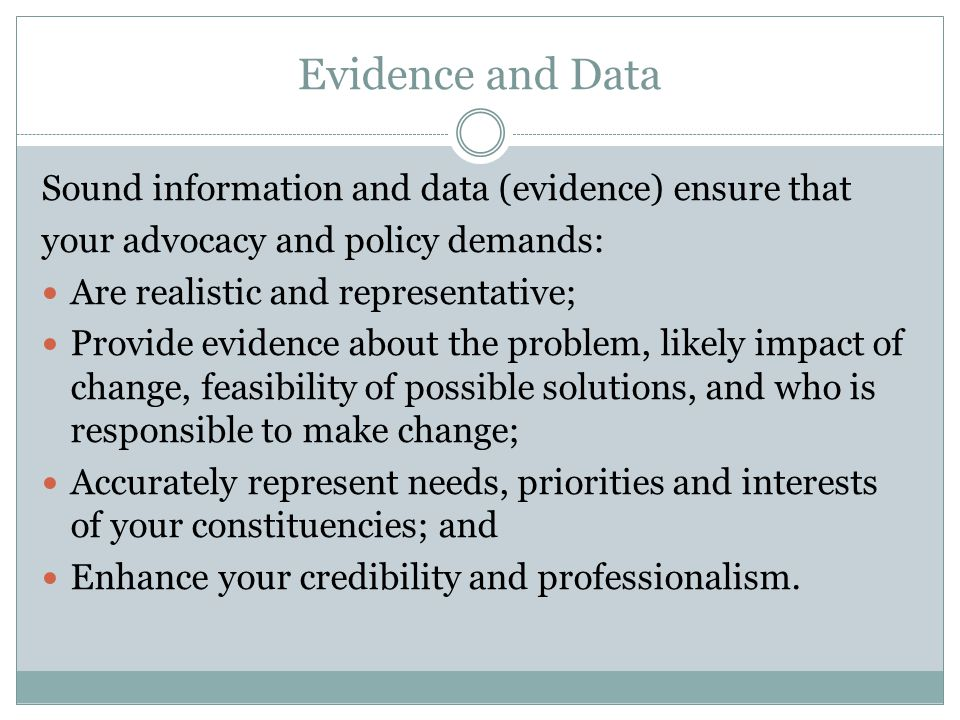 Evidence and Data Sound information and data (evidence) ensure that