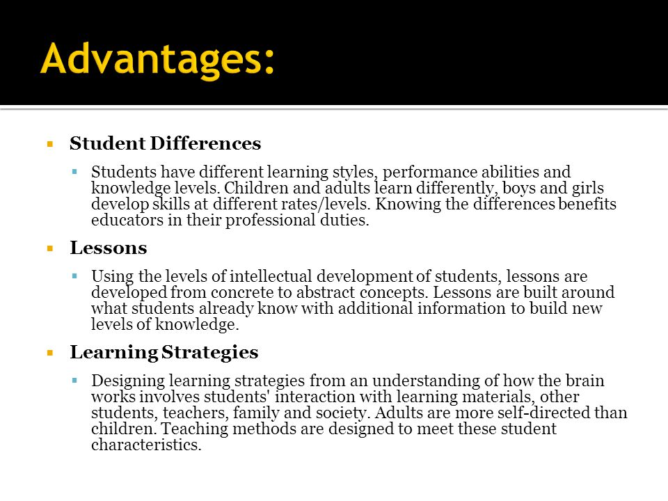 Advantages: Student Differences Lessons Learning Strategies