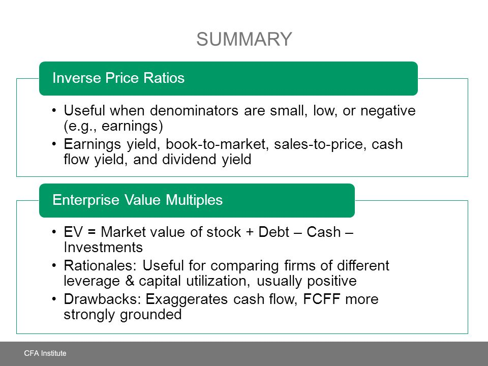 Summary Useful when denominators are small, low, or negative (e.g., earnings)