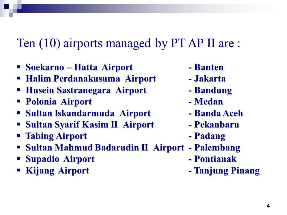 Ten (10) airports managed by PT AP II are :