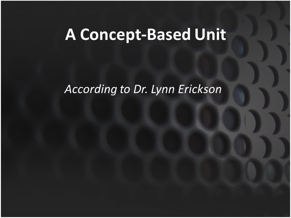 According to Dr. Lynn Erickson