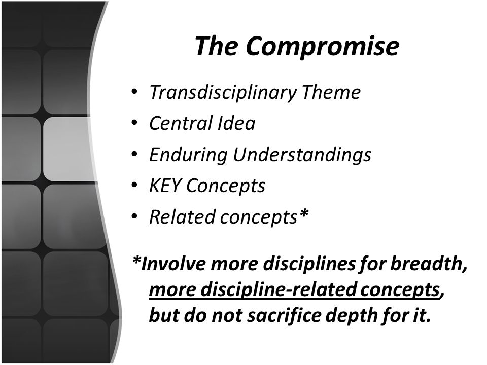 The Compromise Transdisciplinary Theme Central Idea