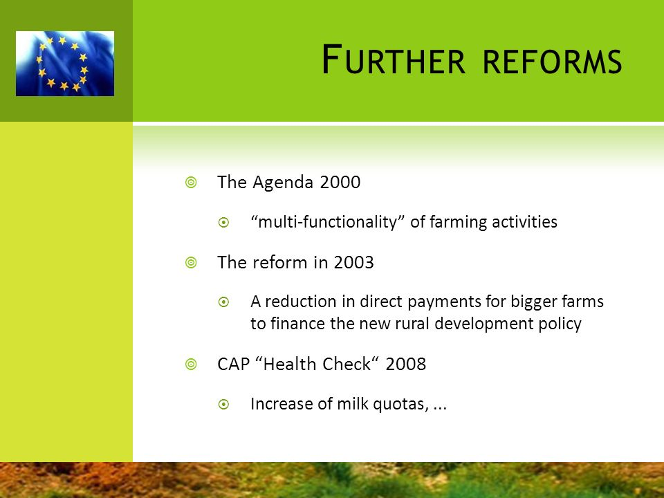 Further reforms The Agenda 2000 The reform in 2003