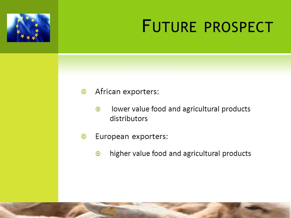 Future prospect African exporters: European exporters: