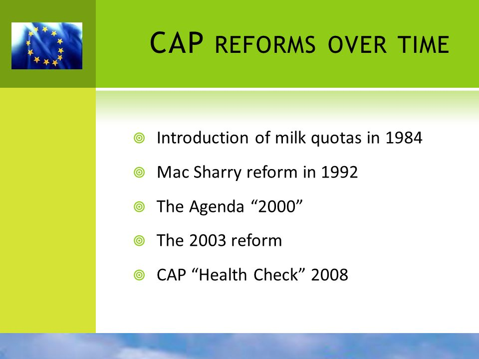 CAP reforms over time Introduction of milk quotas in 1984