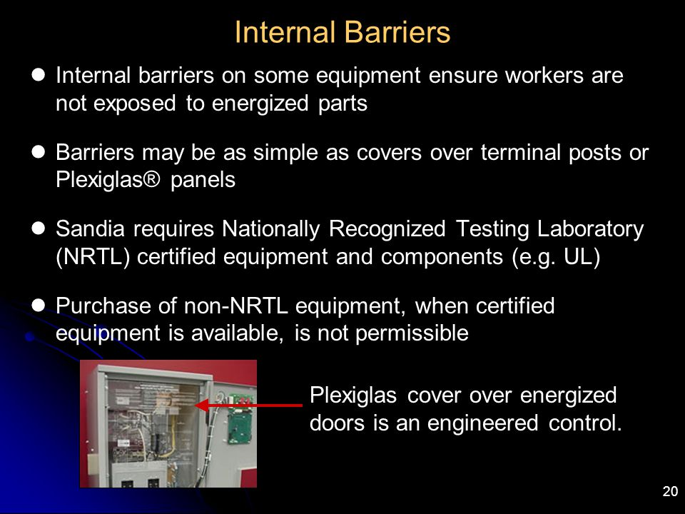 Internal Barriers Internal barriers on some equipment ensure workers are not exposed to energized parts.