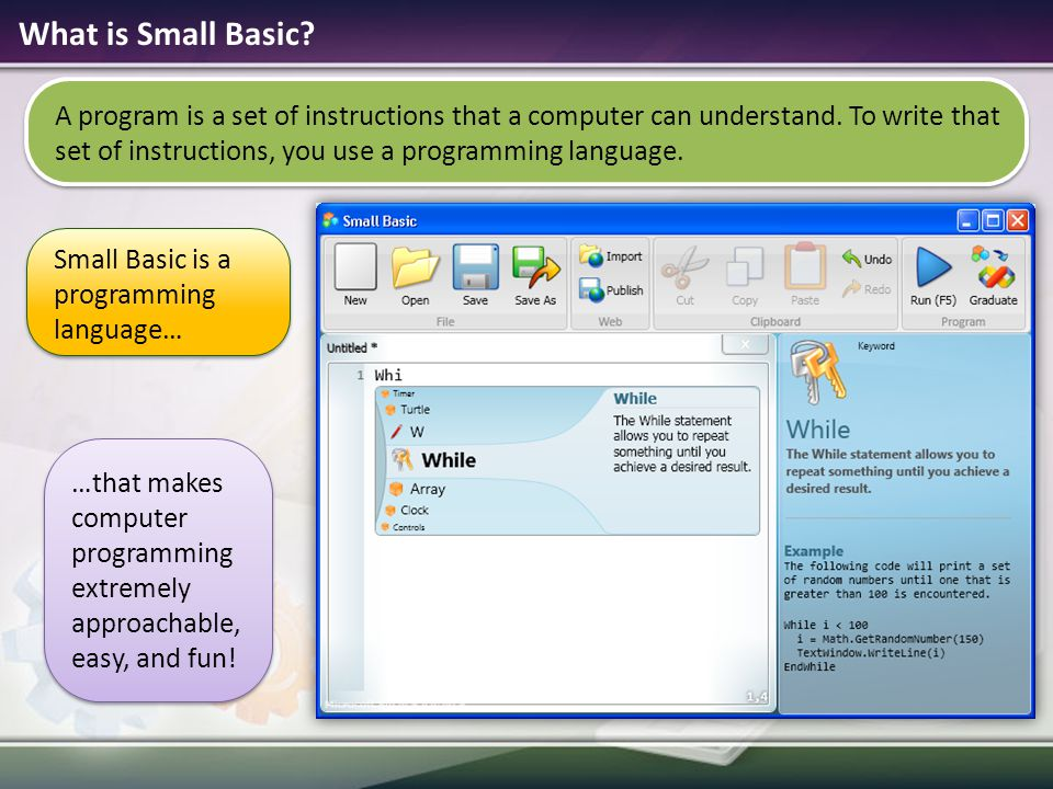 Small Basic is a programming language…