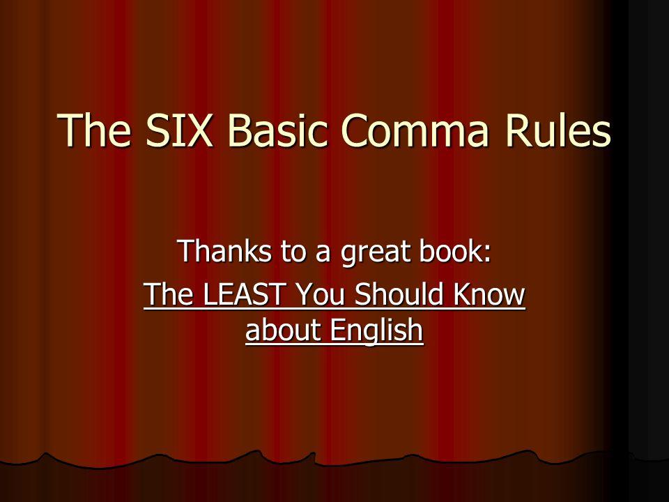 The SIX Basic Comma Rules