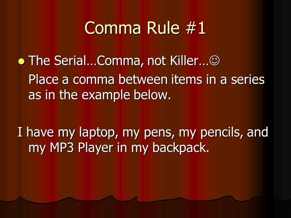 Comma Rule #1 The Serial…Comma, not Killer…
