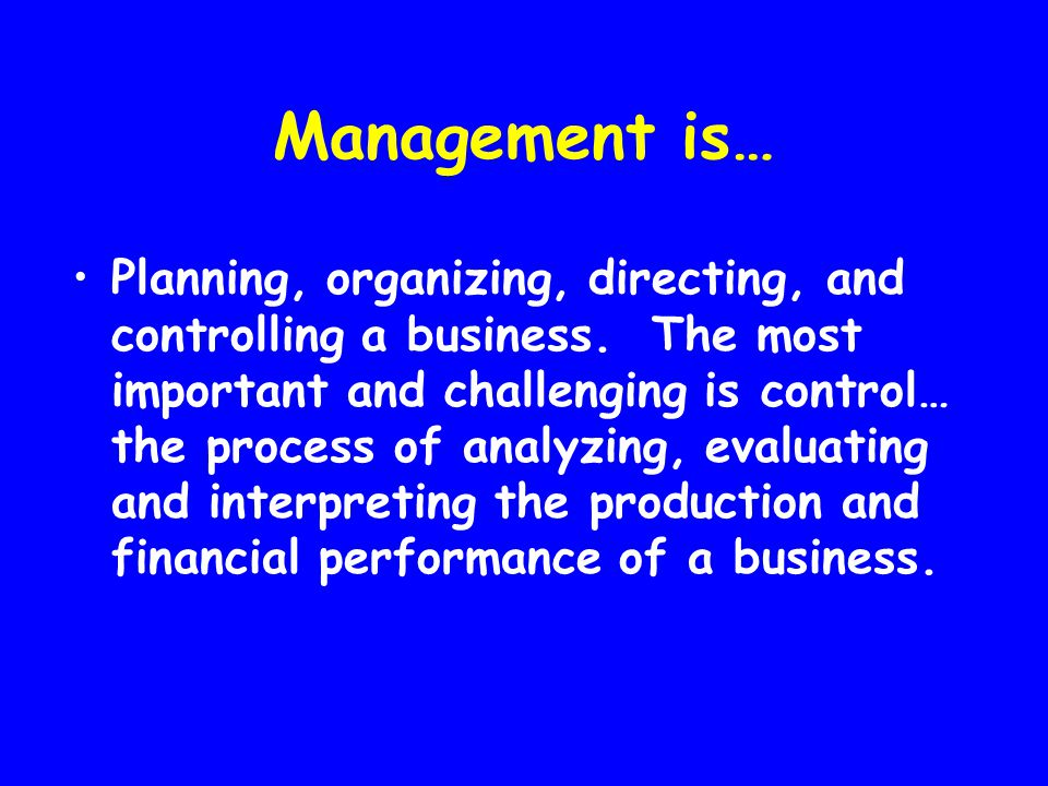 Management is…
