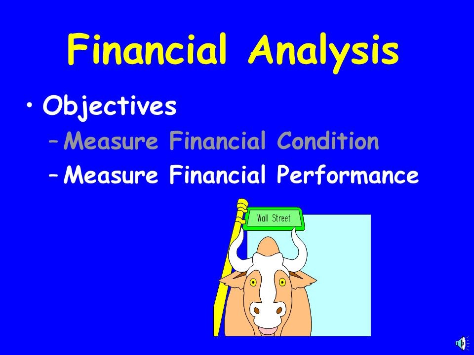 Financial Analysis Objectives Measure Financial Condition