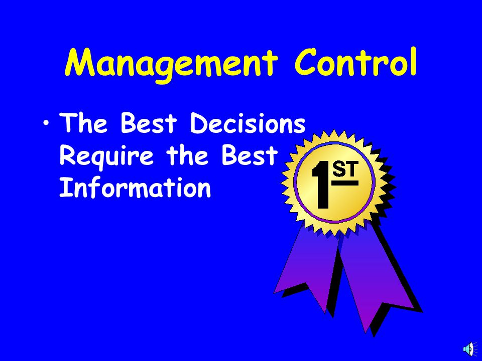 Management Control The Best Decisions Require the Best Information