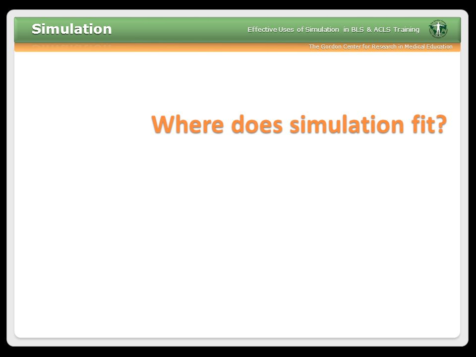 Where does simulation fit